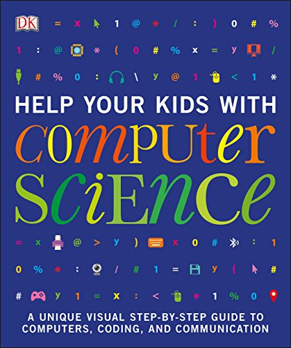 Compare Textbook Prices for Help Your Kids with Computer Science Illustrated Edition ISBN 9781465473608 by DK