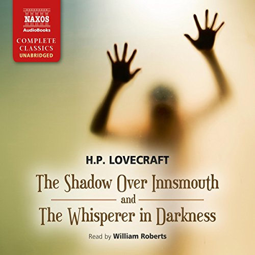 The Shadow Over Innsmouth and The Whisperer in Darkness  cover art