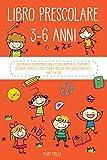 Libro Prescolare 3-6 anni: 200 pagine di divertimento con lettere e numeri da tracciare e colorare, esercizi di prelettura e prescrittura, giochi educativi e molto altro