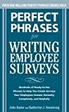 Perfect Phrases for Writing Employee Surveys: Hundreds of Ready-to-Use Phrases to Help You Create Surveys Your Employees Answer Honestly, Complete (Perfect Phrases Series) (English Edition)