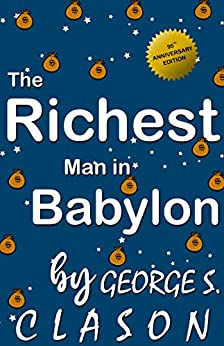 the richest man in babylon 95th Anniversary Edition By George S. Clason by [George S. Clason ]