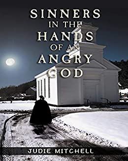 Sinners in the Hands of an Angry God by [Judie Mitchell]
