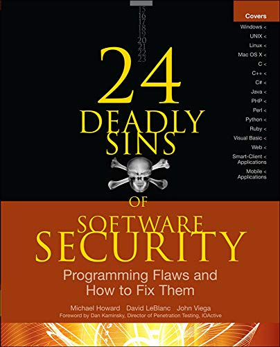 Compare Textbook Prices for 24 Deadly Sins of Software Security: Programming Flaws and How to Fix Them 1 Edition ISBN 9780071626750 by Howard, Michael,LeBlanc, David,Viega, John