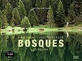 Viaje visual y sonoro por los bosques de España (Guías Singulares)