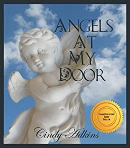 Angels at My Door (Angels, Miracles, and Guidance Series Book 1) by [Cindy Adkins]