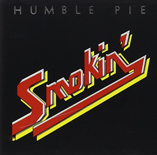 Smokin' by Humble Pie (1990-10-25)