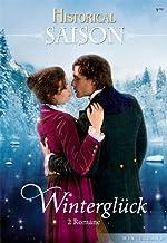 Historical Saison Band 08: Dezembernächte voller Zärtlichkeit / Das Geheimnis der schönen Winterlady / (German Edition)