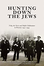Hunting Down the Jews: Vichy, the Nazis, and Mafia Collaborators in Provence 19421944 by Isaac Levendel (31-Oct-2011) Hardcover