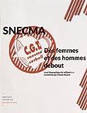 Snecma - Des femmes et des hommes debout