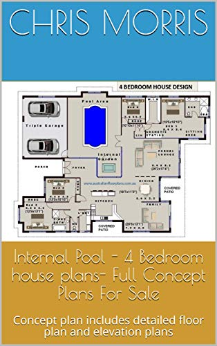 Internal Pool - 4 Bedroom house plans- Full Concept Plans For Sale : Concept plan includes detailed floor plan and elevation plans (English Edition)