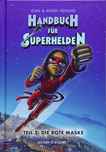 Handbuch für Superhelden: Teil 2: Die Rote Maske