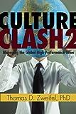 Culture Clash 2: Managing the Global High Performance Team (Global Leader, Band 2) - Thomas D. Zweifel Ph.D.