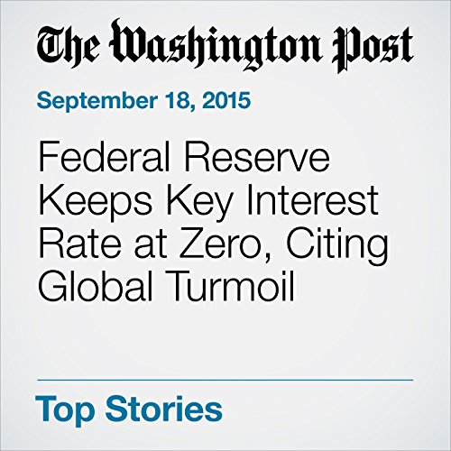 Federal Reserve Keeps Key Interest Rate at Zero, Citing Global Turmoil cover art