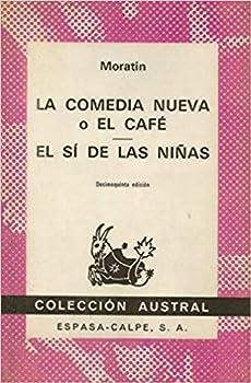 Paperback La Comedia Nueva/El Si De Las Ninas [Spanish] Book