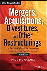 Mergers, Acquisitions, Divestitures, and Other Restructurings, + Website (Wiley Finance) by Pignataro, Paul (January 27, 2015) Hardcover Hardcover