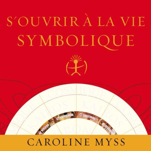 S'ouvrir à la vie symbolique audiobook cover art