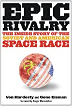 Epic Rivalry: Inside the Soviet and American Space Race (English Edition)