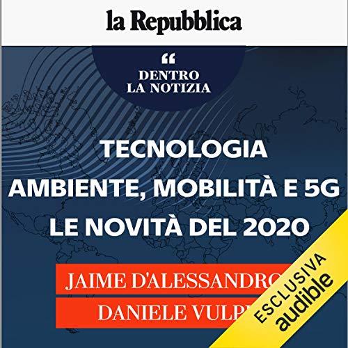 Couverture de Tecnologia. Ambiente, mobilità e 5G, le novità del 2020