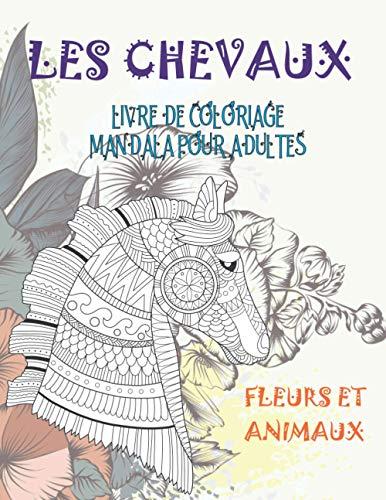 Livre de coloriage Mandala pour adultes - Fleurs et animaux - Animaux - Les chevaux