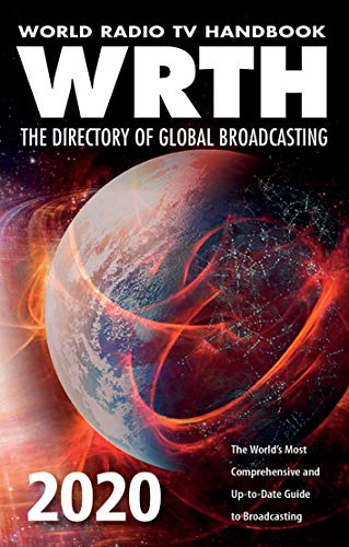 World Radio TV Handbook 2020: The World's Most Comprehensive and Up-To-Date Guide to Broadcasting