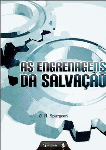 As Engrenagens da Salvação por [Charles Haddon Spurgeon, Victor Silva, Projeto Spurgeon, Rosangela Cruz]
