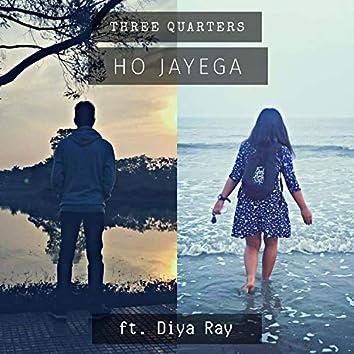 Ho Jayega (feat. Diya Ray)