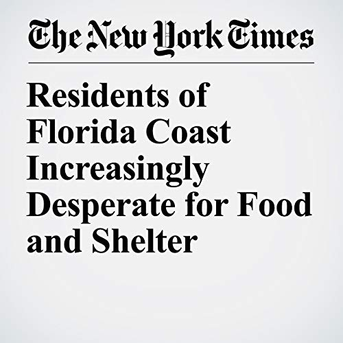 Residents of Florida Coast Increasingly Desperate for Food and Shelter audiobook cover art