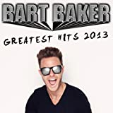 Greatest Hits 2013 [Explicit]