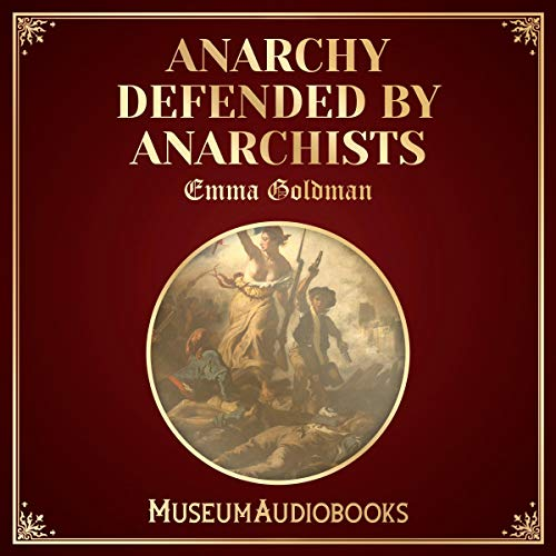 Anarchy Defended by Anarchists cover art
