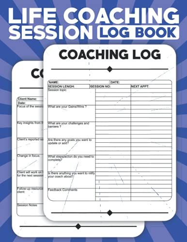 Life Coaching Session Log Book: All-in one Coach Organiser Schedule Dairy, Life Coaching Session Appointment Planner, Guide Organizer, Log Book | life ... taking log book | Gifts for Coaches, Mentors