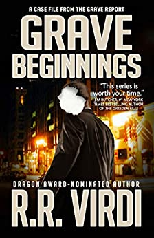 Grave Beginnings: An Urban Fantasy Detective Novel (The Grave Report Book 1) by [R.R. Virdi]