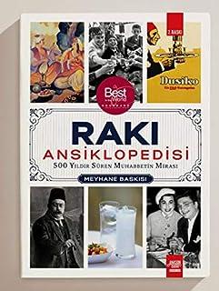 Rakı Ansiklopedisi - Meyhane Baskısı: 500 Yıldır Süren Muhabbetin Mirası