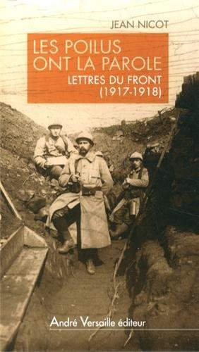 Les Poilus ont la parole. Lettres du front (1917-1918)