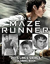 The Maze Runner Dots Lines Swirls Coloring Book: Featuring Fun And Relaxing Color Dots Lines Swirls Activity Books For Adult Unofficial Unique Edition