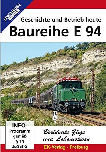 Baureihe E 94 - Geschichte und Betrieb heute