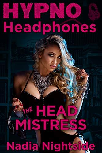 Hypno Headphones - The Headmistress (Wicked Lusts Book 2)