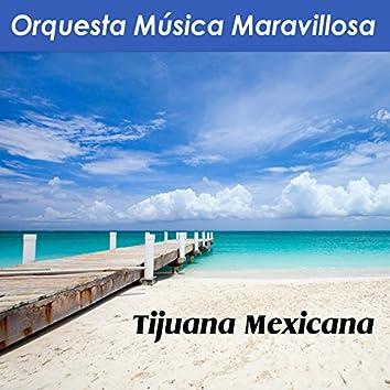 Tijuana Mexicana