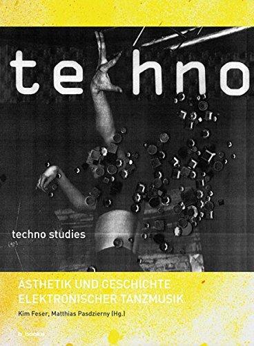 Techno Studies: Ästhetik und Geschichte elektronischer Tanzmusik