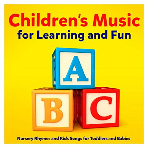Children's Music for Learning and Fun - Nursery Rhymes and Kids Songs for Toddlers and Babies
