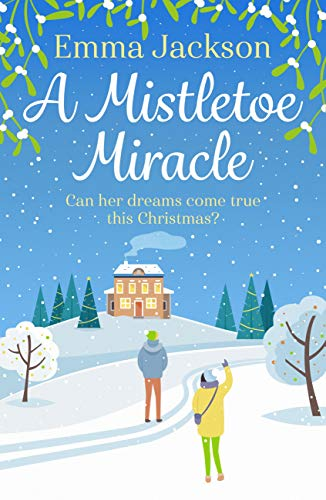 A Mistletoe Miracle: The perfect feel-good holiday romcom to read this year (English Edition)
