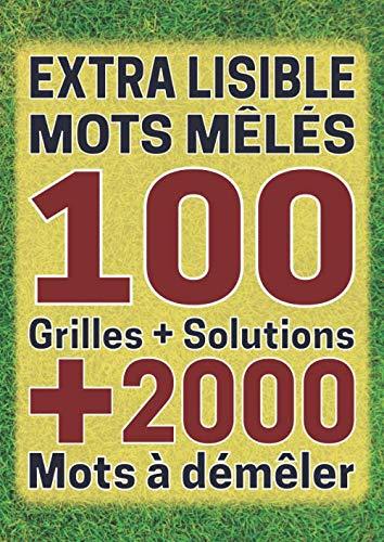 Extra lisible mots Mêlés: 100 grilles avec solutions, plus de 2000 mots cachés, gros caractères | Cadeau pour adolescents et adultes | Grand format A4 (21 x 29.7 cm)