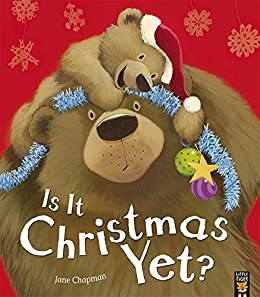 Is it Christmas Yet? by [Jane Chapman]