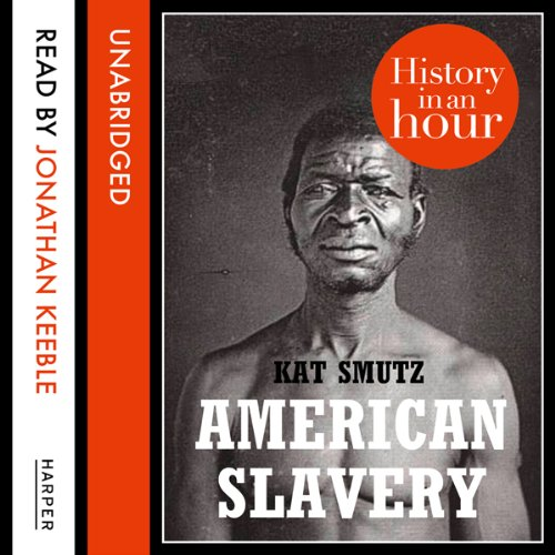 American Slavery: History in an Hour audiobook cover art