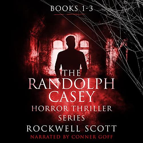 The Randolph Casey Horror Thriller Series: Books 1-3 cover art