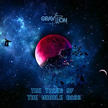 The Tales of the Wobble Bass - Single