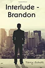 By Terry Schott Interlude - Brandon (The Game is Life) (1st First Edition) [Paperback]