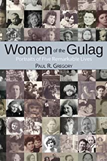 Women of the Gulag: Portraits of Five Remarkable Lives (Hoover Institution Press Publication)