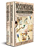 WOODWORKING 2020 (2 books in 1): The Ultimate Guide for Beginners and...