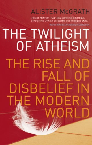The Twilight Of Atheism: The Rise and Fall of Disbelief in the Modern World (English Edition)