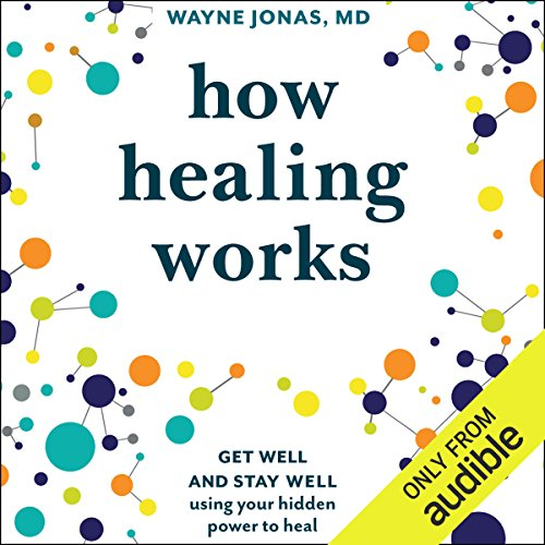 How Healing Works     Get Well and Stay Well Using Your Hidden Power to Heal              By:                                                                                                                                 Wayne Jonas MD                               Narrated by:                                                                                                                                 Ray Porter                      Length: 11 hrs and 28 mins     14 ratings     Overall 4.9